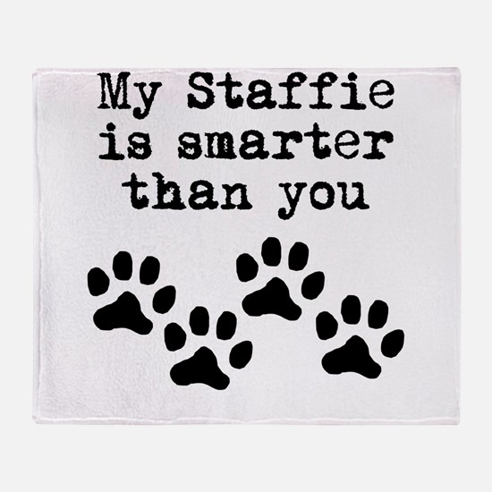 My Staffie Is Smarter Than You Throw Blanket