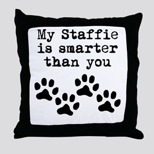 My Staffie Is Smarter Than You Throw Pillow