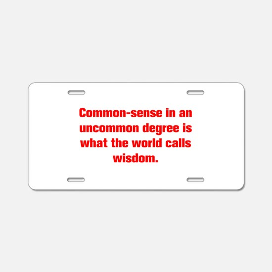 Common sense in an uncommon degree is what the wor