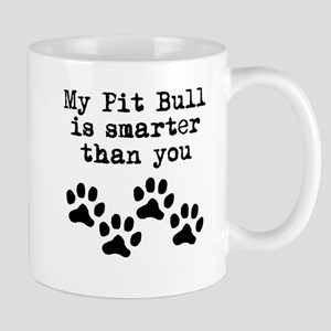 My Pit Bull Is Smarter Than You Mugs