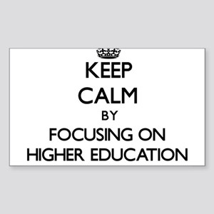 Keep Calm by focusing on Higher Education Sticker
