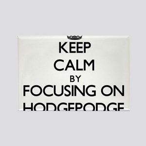 Keep Calm by focusing on Hodgepodge Magnets