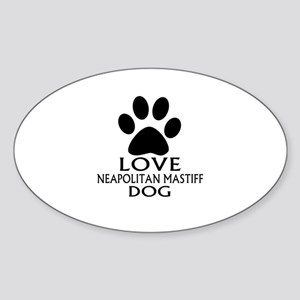 Love Neapolitan Mastiff Dog Sticker (Oval)