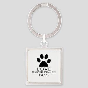 Love Miniature Schnauzer Dog Square Keychain