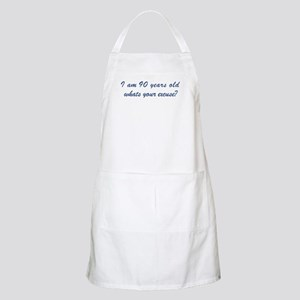 What is your excuse: 90 BBQ Apron