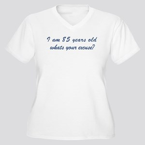 What is your excuse: 85 Women's Plus Size V-Neck T
