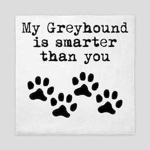 My Greyhound Is Smarter Than You Queen Duvet