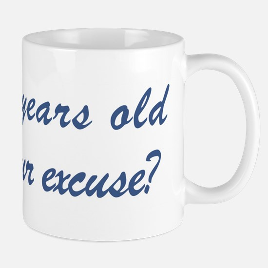 What is your excuse: 78 Mug