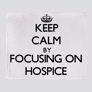 Keep Calm by focusing on Hospice Throw Blanket