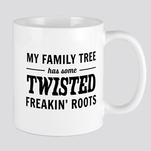 My family tree has some twisted freakin' roots Mug