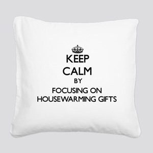 Keep Calm by focusing on Hous Square Canvas Pillow