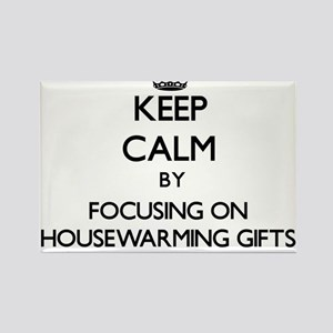 Keep Calm by focusing on Housewarming Gift Magnets