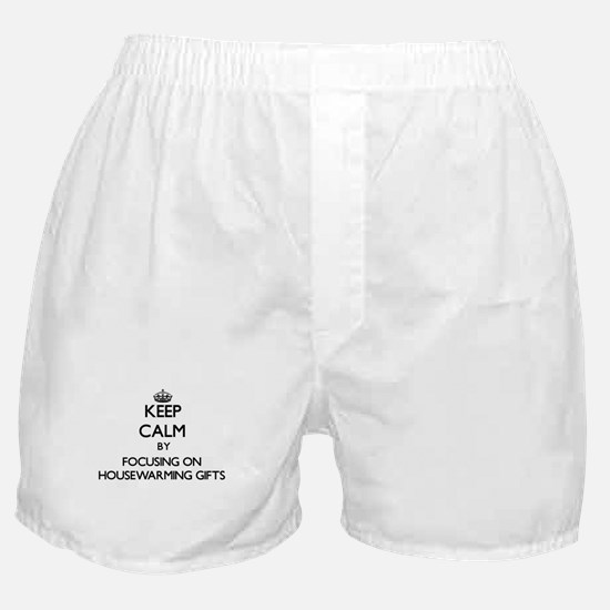 Keep Calm by focusing on Housewarming Boxer Shorts