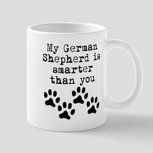 My German Shepherd Is Smarter Than You Mugs