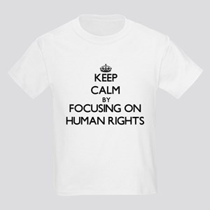 Keep Calm by focusing on Human Rights T-Shirt