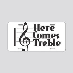 Here Comes Treble - Black Aluminum License Plate
