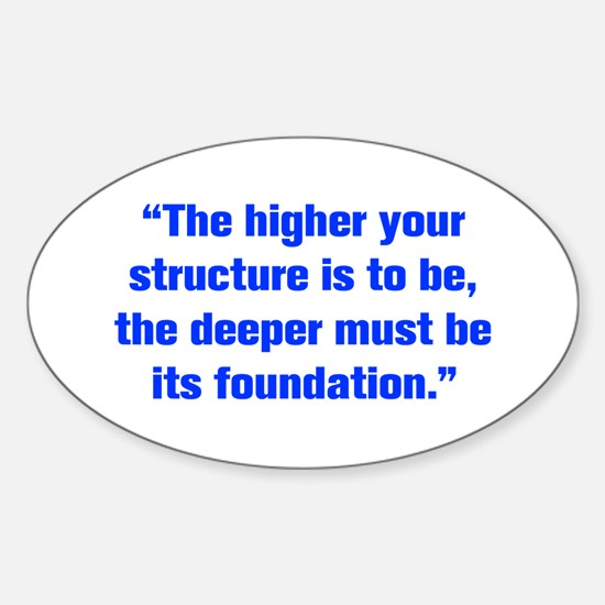 The higher your structure is to be the deeper must