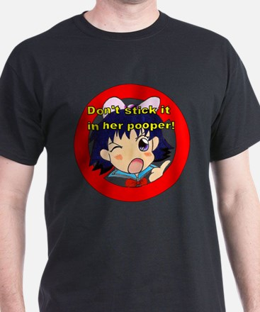 Dont' Stick It In Her Pooper T-Shirt
