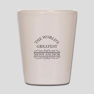 The world's greatest News Anchor Shot Glass