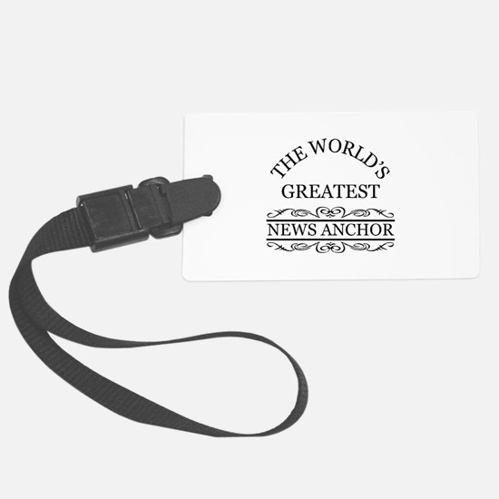 The world's greatest News Anchor Luggage Tag