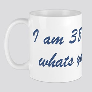 What is your excuse: 38 Mug