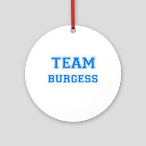 TEAM BURGESS Ornament (Round)