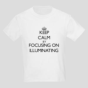 Keep Calm by focusing on Illuminating T-Shirt
