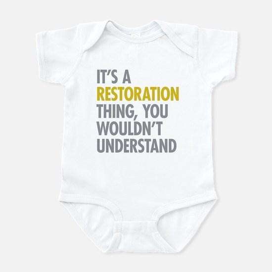 Its A Restoration Thing Infant Bodysuit