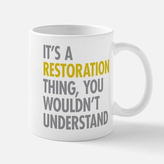 Its A Restoration Thing Mug