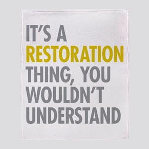Its A Restoration Thing Throw Blanket