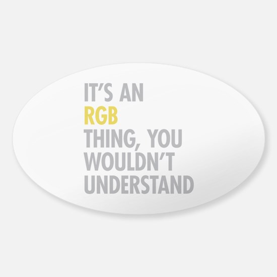 Its An RGB Thing Sticker (Oval)