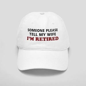 Tell My Wife I'm Retired Cap