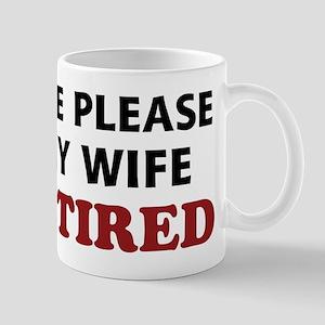 Tell My Wife I'm Retired Mug