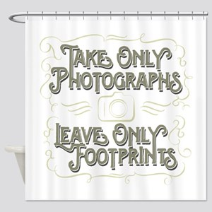 Take Only Photographs Shower Curtain