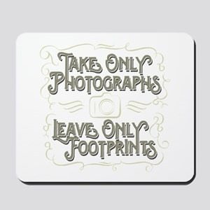 Take Only Photographs Mousepad