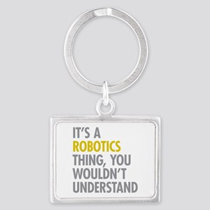 Its A Robotics Thing Landscape Keychain