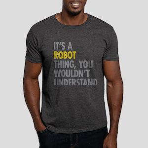 Its A Robot Thing Dark T-Shirt
