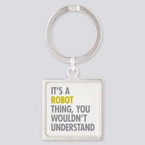 Its A Robot Thing Square Keychain