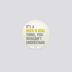 Its A Rock N Roll Thing Mini Button
