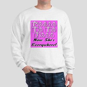 Paris Is In Jail Now She's Ev Sweatshirt