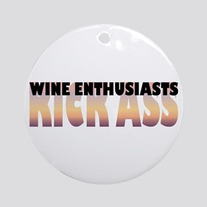 Wine Enthusiasts Kick Ass Ornament (Round)