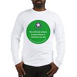 No Artificials Long Sleeve T-Shirt