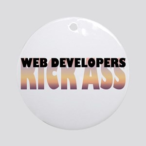 Web Developers Kick Ass Ornament (Round)