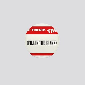 I Got Friends Mini Button
