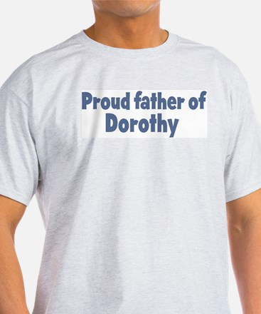 Proud father of Dorothy T-Shirt