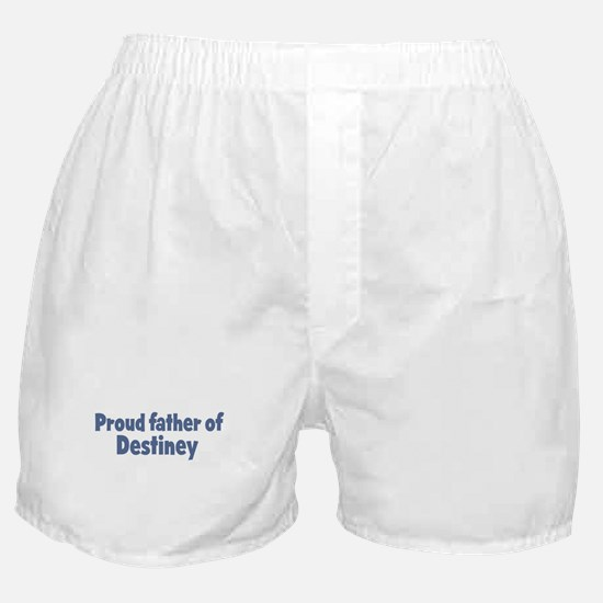 Proud father of Destiney Boxer Shorts