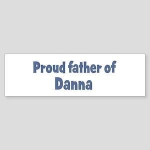 Proud father of Danna Bumper Sticker