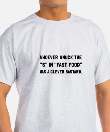 Fast Fat Food T-Shirt