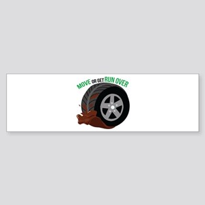 Move Or Get Run Over Bumper Sticker