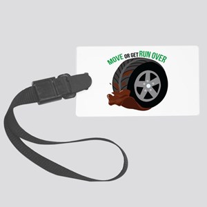 Move Or Get Run Over Luggage Tag